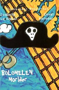 Troioù-kaer Bolomelen, Bolomelen Morlder