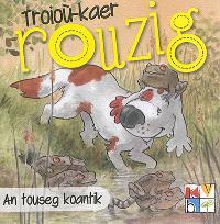 Troioù-kaer Rouzig. Volume 6, An touseg koantik