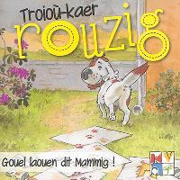 Troioù-kaer Rouzig. Volume 4, Gouel laouen dit Mammig !