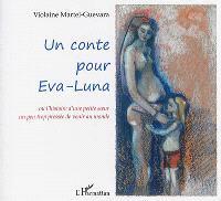 Un conte pour Eva-Luna ou L'histoire d'une petite soeur un peu trop pressée de venir au monde