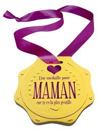 Une médaille pour maman : car tu es la plus gentille