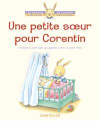Une petite soeur pour Corentin : l'histoire du petit lapin qui apprend à être un grand frère
