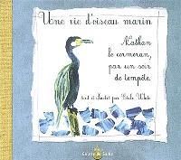 Une vie d'oiseau marin : Nathan le cormoran, par un soir de tempête