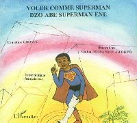 Voler comme Superman = Dzo abe superman ene
