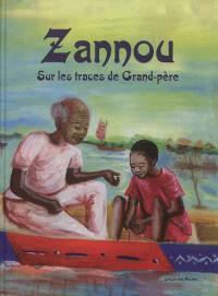 Zannou : sur les traces de grand-père