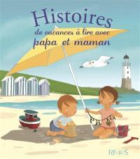 Histoires de vacances à lire avec papa et maman