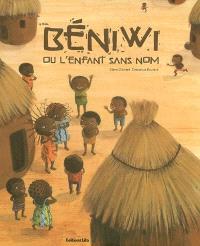 Béniwi ou L'enfant sans nom