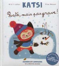 Katsi, Raté, mais pas grave !