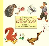 Le roman des bêtes. Volume 1, Quipic, Coucou, Panache, Plouf