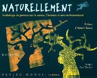 Naturellement : anthologie de poèmes sur la nature et son environnement