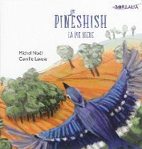 Pineshish : la pie bleue