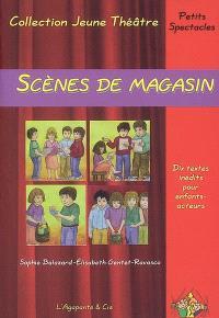 Scènes de magasin : dix textes inédits pour enfants-acteurs