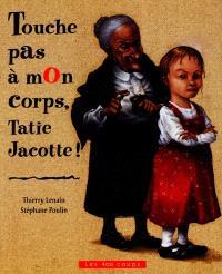 Touche pas à mon corps, Tatie Jacotte