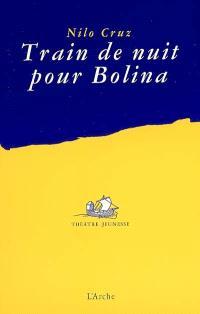 Train de nuit pour Bolina