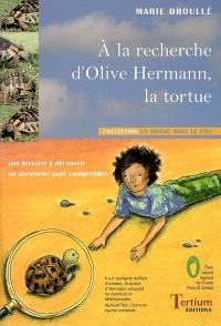 A la recherche d'Olive Hermann, la tortue : une histoire à découvrir, un document pour comprendre