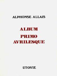 Album primo avrilesque; Marche funèbre composée pour les funérailles d'un grand homme sourd