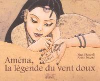 Aména, la légende du vent doux
