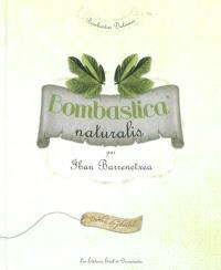 Bombastica naturalis