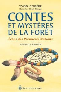 Contes et mystères de la forêt  : échos des Premières Nations