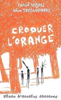 Croquer l'orange