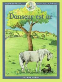 Danseur : petit cheval magique. Volume 1, Danseur est né