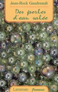 Des perles d'eau salée