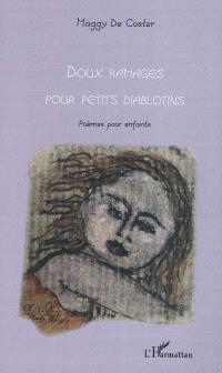 Doux ramages pour petits diablotins : poèmes pour enfants