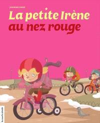 Irène. Volume 1, La petite Irène au nez rouge