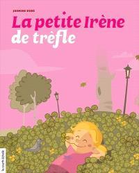 Irène. Volume 2, La petite Irène de trèfle