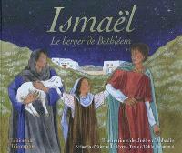 Ismael : le berger de Bethléem