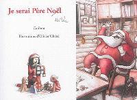 Je serai Père Noël-Noëlle