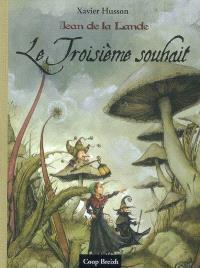 Jean de la Lande, Le troisième souhait