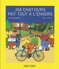 Jim Chat-Ours fait tout à l'envers