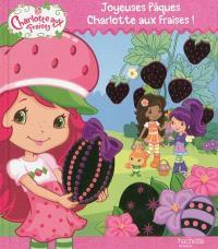 Joyeuses Pâques, Charlotte aux fraises !