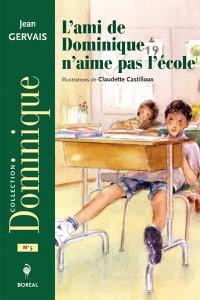 L'ami de Dominique n'aime pas l'école