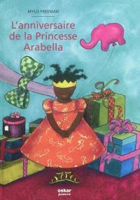 L'anniversaire de la princesse Arabella