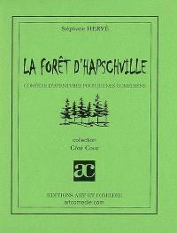La forêt d'Hapschville : comédie d'aventures pour jeunes comédiens