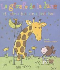 La girafe de la lune : et autres histoires farfelues