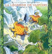 La légende de Vaipoiri : légende de Tahiti