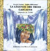 La légende des trois cascades : légende de Tahiti
