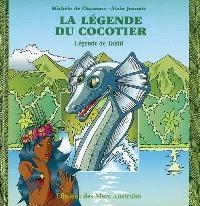 La légende du cocotier : légende de Tahiti