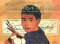 La musique des mots : l'histoire d'Ali, un enfant de Bagdad