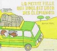 La petite fille qui voulait voir des éléphants