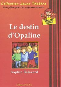 Le destin d'Opaline