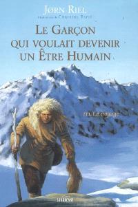 Le garçon qui voulait devenir un être humain. Volume 3, Le voyage