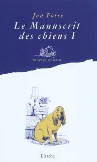 Le manuscrit des chiens. Volume 1, Quelle galère !