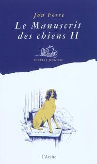 Le manuscrit des chiens. Volume 2, Quelle merveille !