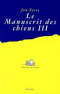 Le manuscrit des chiens. Volume 3, Quelle misère !