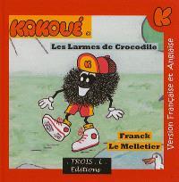 Le merveilleux monde de Kakoué = The wonderful world of Kakoo, Les larmes de crocodile = Crocodile tears