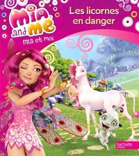 Mia and me = Mia et moi. Volume 2, Les licornes en danger